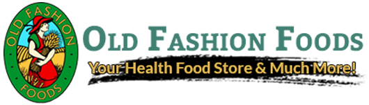 Old Fashion Foods: Your Health Food Store and So Much More